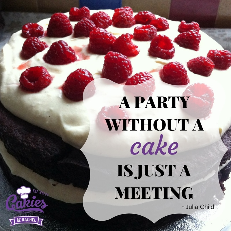 a party without a cake is just a meeting - julia child